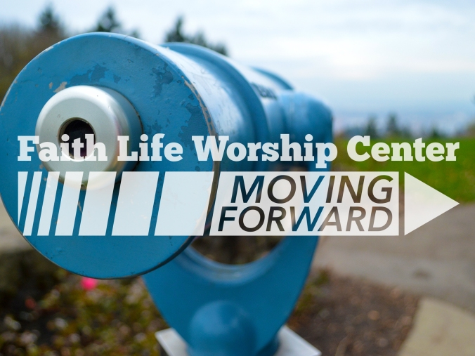 Faith Life Worship Center: Moving Forward