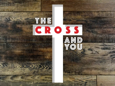 The Cross and You